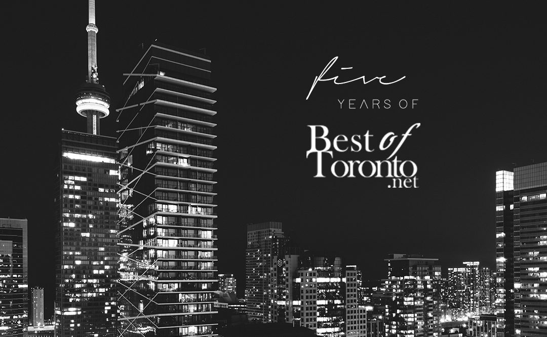 Best of Toronto: 5 Years Young